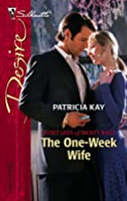 The One-Week Wife by Patricia Kay