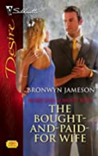 The Bought-And-Paid-For Wife by Bronwyn…
