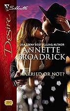 Married or Not? by Annette Broadrick