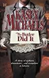 Kasey Michaels: The Butler Did It (Hqn Books)