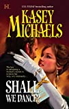 Michaels, Kasey: Shall We Dance?