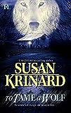 Krinard, Susan: To Tame A Wolf (Historical Werewolf Series, Book 5)