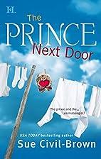 The Prince Next Door by Sue Civil-Brown