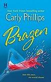 Phillips, Carly: Brazen
