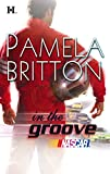 Britton, Pamela: In the Groove