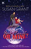 Grant, Susan: Your Planet or Mine? (Otherworldly Men, Book 1)