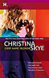 Skye, Christina: Code Name: Blondie
