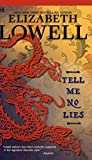 Lowell, Elizabeth: Tell Me No Lies