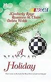 Raye, Kimberly/Roxanne St. Claire/Debra Webb: A NASCAR Holiday