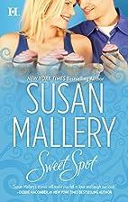 Sweet Spot (Bakery Sisters) by Susan Mallery