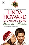Linda Howard; Stephanie Bond: Under the Mistletoe: Bluebird Winter; Naughty or Nice?