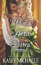 What a Hero Dares by Kasey Michaels