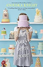 Since You've Been Gone by Anouska Knight