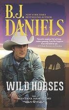 Wild Horses (The Montana Hamiltons) by B.J.…