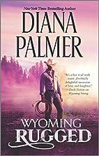 Wyoming Rugged (Wyoming Men) by Diana Palmer