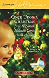 Brenda Novak: Once Upon a Christmas: Just Like the Ones We Used to Know/The Night Before Christmas/All the Christmases to Come (Larger Print Harlequin Superromance Anthology, No 1380)