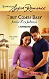 Janice Johnson: First Comes Baby (Harlequin Large Print Super Romance)