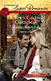 Alexander, Carrie: A Town Called Christmas (Harlequin Large Print Super Romance)