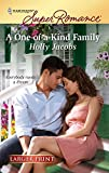 Jacobs, Holly: A One-of-a-Kind Family (Harlequin Larger Print Superromance)