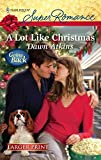 Atkins, Dawn: A Lot Like Christmas (Harlequin Larger Print Superromance)