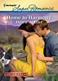 Atkins, Dawn: Home to Harmony (Harlequin Larger Print Superromance)