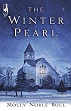 The Winter Pearl by Molly Noble Bull