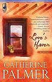 Palmer, Catherine: Love's Haven (Steeple Hill Women's Fiction #21)