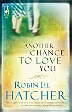 Another Chance to Love You by Robin Lee…