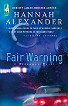 Fair Warning by Hannah Alexander