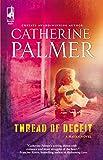 Palmer, Catherine: Thread of Deceit (Steeple Hill Women's Fiction #58)