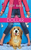 Baer, Judy: Million Dollar Dilemma (Love, Faith & Getting It Right #7) (Steeple Hill Cafe)