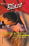 Alexander, Carrie: Playing With Fire (Sexy City Nights) (Harlequin Blaze)