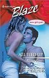 Kent, Alison: All Tied Up (Harlequin Blaze, No 24)