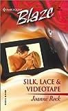 Rock, Joanne: Silk, Lace & Videotape (Harlequin Blaze)