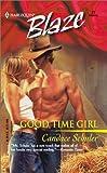 Schuler, Candace: Good Time Girl (Harlequin Blaze)