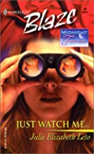Just Watch Me by Julie Leto