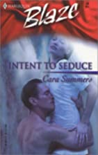Intent to Seduce by Cara Summers