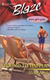 Kent, Alison: Bound To Happen (WWW.Girl-Gear) (Harlequin Blaze)