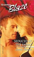 Seduced by the Enemy by Jamie Denton