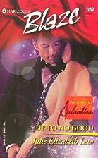 Up to No Good by Julie Elizabeth Leto