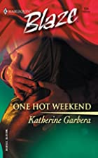 One Hot Weekend by Katherine Garbera