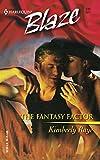 Raye, Kimberly: The Fantasy Factor (Harlequin Blaze)
