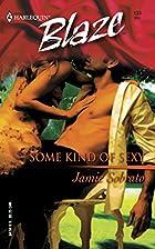 Some Kind of Sexy by Jamie Sobrato