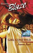 Girl Gone Wild by Joanne Rock
