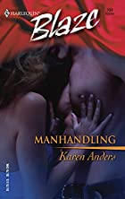Manhandling by Karen Anders