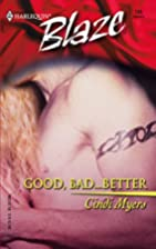 Good, Bad . . . Better by Cindi Myers