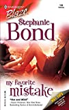 Bond, Stephanie: My Favorite Mistake (Harlequin Blaze)