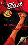 Nelson, Rhonda: Getting It Good! (Harlequin Blaze)