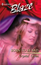 Born to be Bad by Crystal Green