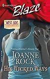 Rock, Joanne: His Wicked Ways (Harlequin Blaze)